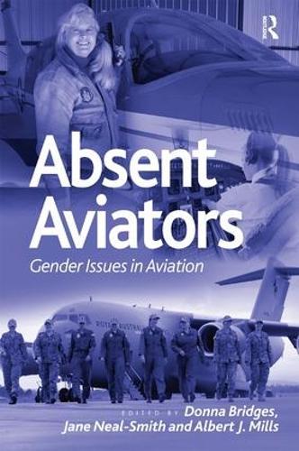 Absent Aviators: Gender Issues in Aviation (Hardback)