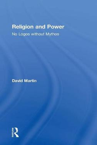 Religion and Power: No Logos without Mythos (Hardback)