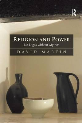Religion and Power: No Logos without Mythos (Paperback)