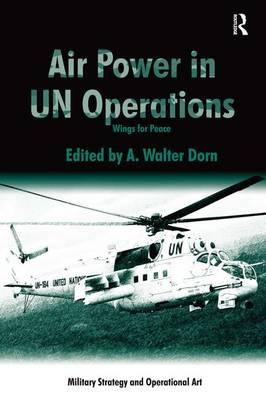 Air Power in UN Operations: Wings for Peace - Military Strategy and Operational Art (Paperback)