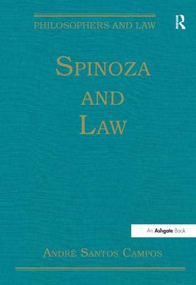 Spinoza and Law - Philosophers and Law (Hardback)