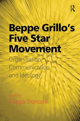 Beppe Grillo's Five Star Movement: Organisation, Communication and Ideology (Hardback)
