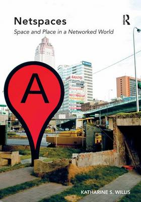 Netspaces: Space and Place in a Networked World (Hardback)