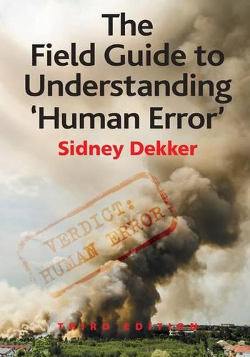 The Field Guide to Understanding 'Human Error' (Hardback)