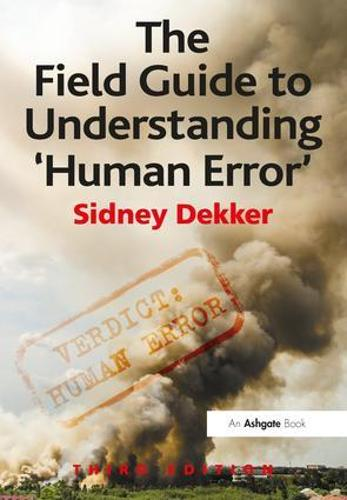 The Field Guide to Understanding 'Human Error' (Paperback)