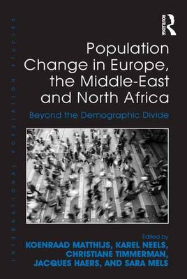 Population Change in Europe, the Middle-East and North Africa: Beyond the Demographic Divide - International Population Studies (Hardback)