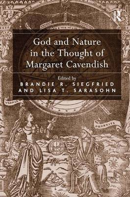 God and Nature in the Thought of Margaret Cavendish (Hardback)