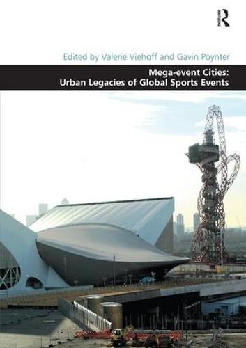 Mega-event Cities: Urban Legacies of Global Sports Events (Hardback)
