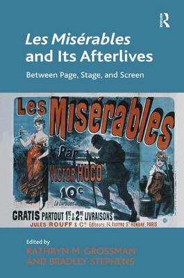 Les Miserables and Its Afterlives: Between Page, Stage, and Screen (Hardback)