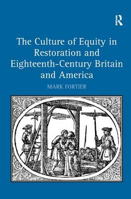 The Culture of Equity in Restoration and Eighteenth-Century Britain and America (Hardback)