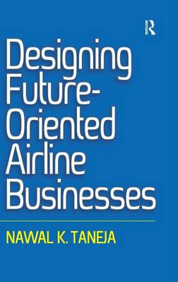 Designing Future-Oriented Airline Businesses (Hardback)