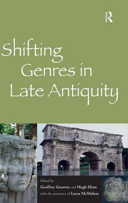 Shifting Genres in Late Antiquity (Hardback)