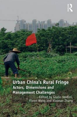 Urban China's Rural Fringe: Actors, Dimensions and Management Challenges (Hardback)