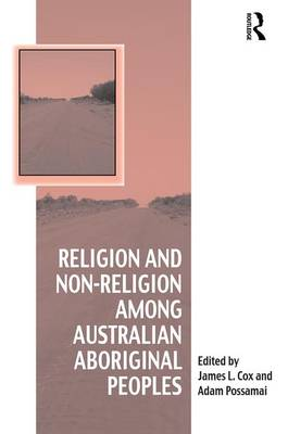 Religion and Non-Religion among Australian Aboriginal Peoples - Vitality of Indigenous Religions (Hardback)