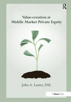 Value-creation in Middle Market Private Equity (Hardback)