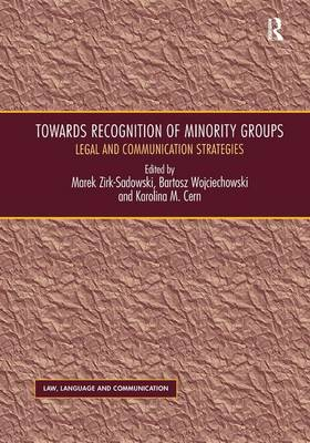 Towards Recognition of Minority Groups: Legal and Communication Strategies - Law, Language and Communication (Hardback)