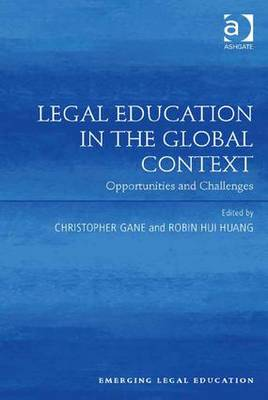 Legal Education in the Global Context: Opportunities and Challenges - Emerging Legal Education (Hardback)