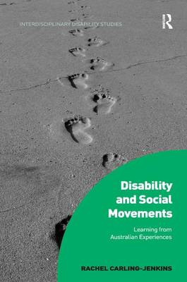 Disability and Social Movements: Learning from Australian Experiences - Interdisciplinary Disability Studies (Hardback)