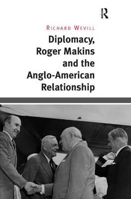 Diplomacy, Roger Makins and the Anglo-American Relationship (Hardback)