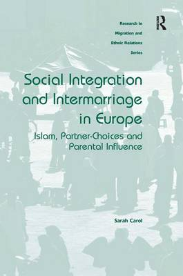 Social Integration and Intermarriage in Europe: Islam, Partner-Choices and Parental Influence (Hardback)
