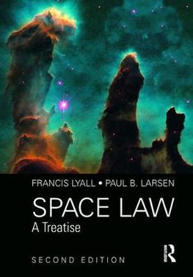 Space Law: A Treatise 2nd Edition (Hardback)