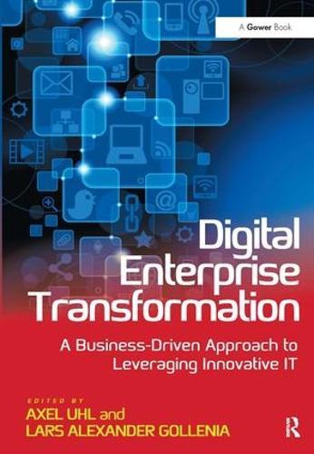 Digital Enterprise Transformation: A Business-Driven Approach to Leveraging Innovative IT (Hardback)