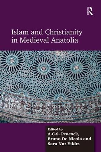 Islam and Christianity in Medieval Anatolia (Hardback)