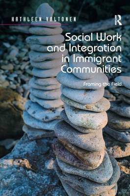 Social Work and Integration in Immigrant Communities: Framing the Field (Hardback)