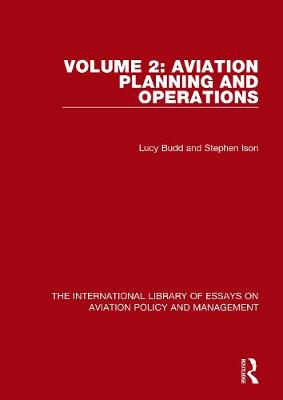 Aviation Planning and Operations - The International Library of Essays on Aviation Policy and Management (Hardback)