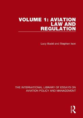 Aviation Law and Regulation - The International Library of Essays on Aviation Policy and Management (Hardback)