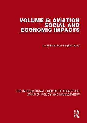 Aviation Social and Economic Impacts - The International Library of Essays on Aviation Policy and Management (Hardback)