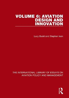 Aviation Design and Innovation - The International Library of Essays on Aviation Policy and Management (Hardback)