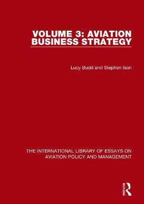Aviation Business Strategy - The International Library of Essays on Aviation Policy and Management (Hardback)