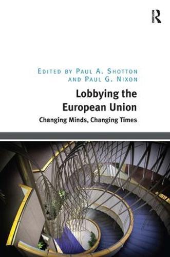 Lobbying the European Union: Changing Minds, Changing Times (Hardback)