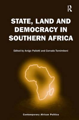 State, Land and Democracy in Southern Africa - Contemporary African Politics (Hardback)