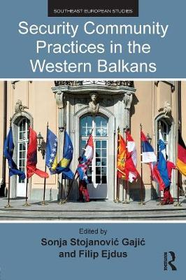 Security Community Practices in the Western Balkans - Southeast European Studies (Paperback)
