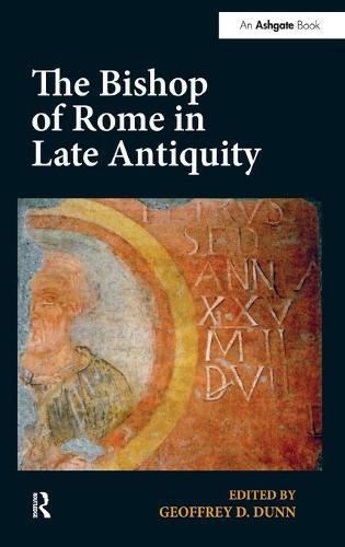 The Bishop of Rome in Late Antiquity (Hardback)