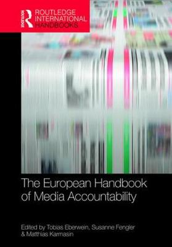 The European Handbook of Media Accountability - Routledge International Handbooks (Hardback)