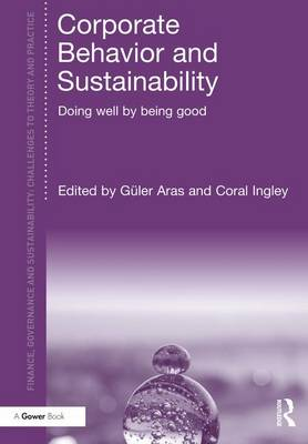 Corporate Behavior and Sustainability: Doing Well by Being Good - Finance, Governance and Sustainability (Hardback)
