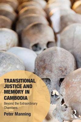 Transitional Justice and Memory in Cambodia: Beyond the Extraordinary Chambers - Memory Studies: Global Constellations (Hardback)