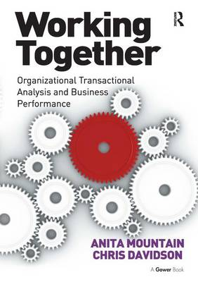 Working Together: Organizational Transactional Analysis and Business Performance (Paperback)