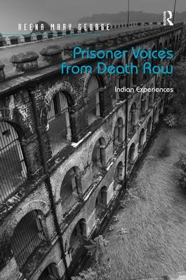 Prisoner Voices from Death Row: Indian Experiences (Hardback)
