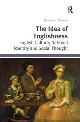 The Idea of Englishness: English Culture, National Identity and Social Thought (Hardback)