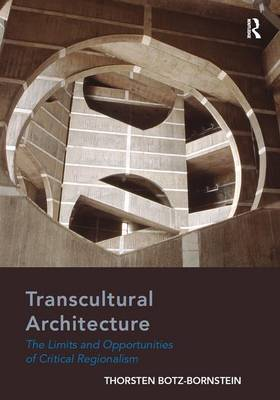 Transcultural Architecture: The Limits and Opportunities of Critical Regionalism (Hardback)