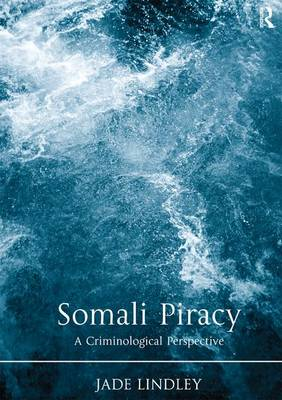 Somali Piracy: A Criminological Perspective (Hardback)