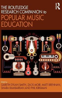 The Routledge Research Companion to Popular Music Education (Hardback)