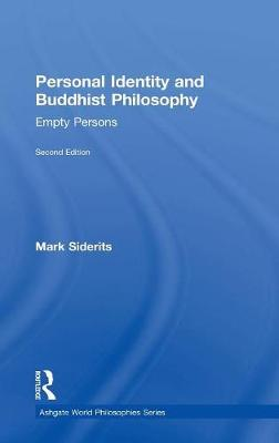 Personal Identity and Buddhist Philosophy: Empty Persons - Ashgate World Philosophies Series (Hardback)