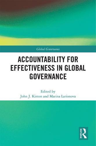 Accountability for Effectiveness in Global Governance - Global Governance (Hardback)