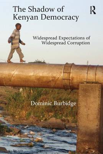 The Shadow of Kenyan Democracy: Widespread Expectations of Widespread Corruption (Hardback)