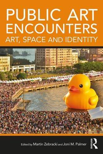 Public Art Encounters: Art, Space and Identity (Hardback)